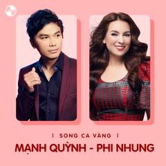 Những Bài Hát Song Ca Của Mạnh Quỳnh & Phi Nhung - Phi Nhung, Mạnh Quỳnh