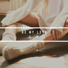 Be My Love - Yoon Hye