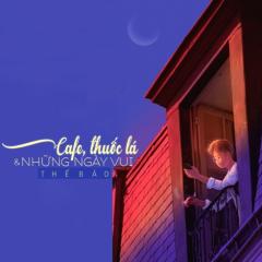 Cafe, Thuốc Lá & Những Ngày Vui (Single) - Thế Bảo