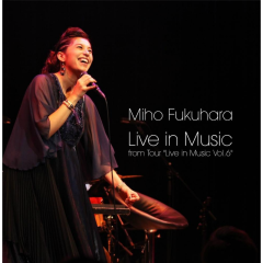 Live in Music from Tour 'Live in Music Vol.6' - Miho Fukuhara