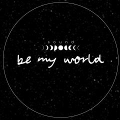 Be My World - Moon Sound