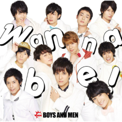 Wanna be!  - BOYS AND MEN