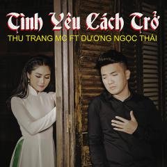 Tình Yêu Cách Trở (Single) - Thu Trang MC, Dương Ngọc Thái
