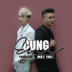 Cùng Em (Single) - Nhật Thái, Tuấn Tài