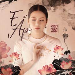 E Ấp (Single) - Đinh Hiền Anh
