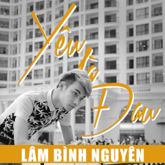 Yêu Là Đau (Single) - Lâm Bình Nguyên