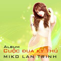 Cuộc Đua Kỳ Thú - Miko Lan Trinh