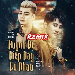 Huynh Đệ Kiếp Này Có Nhau (Remix)