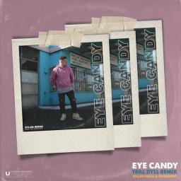 Eye Candy (Trill Dyll Remix)