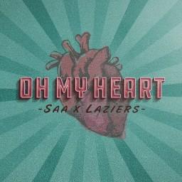 Oh My Heart (#ÔITIMTUI)