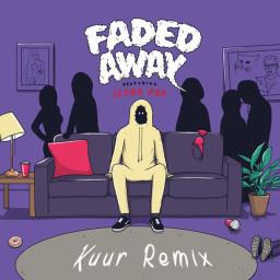 Faded Away (Kuur Remix)