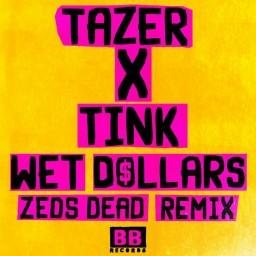 Wet Dollars (Zeds Dead Remix)