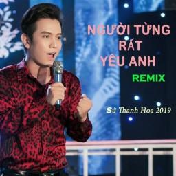 Người Từng Rất Yêu Anh (Remix)