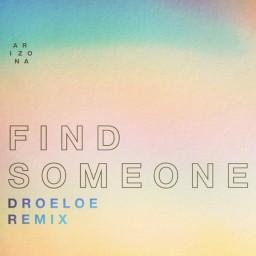 Find Someone (DROELOE Remix)