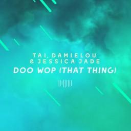 Doo Wop (That Thing) [The ShareSpace Australia 2017]