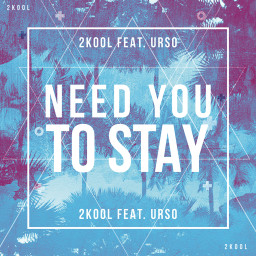 Need You To Stay