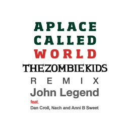 A Place Called World (The Zombie Kids Remix - Radio Edit)
