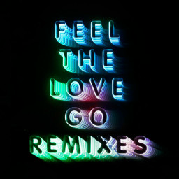 Feel The Love Go (Whatever/Whatever Remix By Justin Strauss & Bryan Mette)