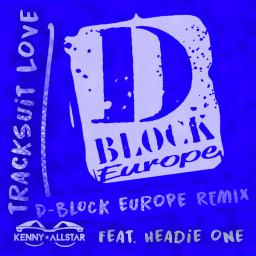 Tracksuit Love (D Block Europe Remix)