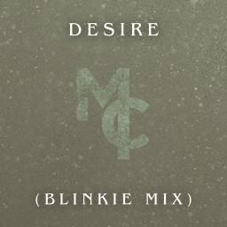 Desire (Blinkie Mix)