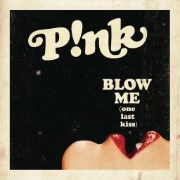 Blow Me (One Last Kiss) (Explicit Radio Edit)
