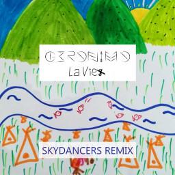 La vie (Skydancers Remix)