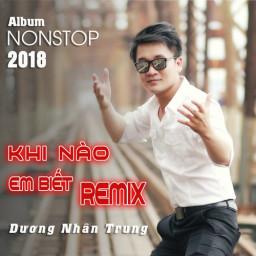 Khi Nào Em Mới Biết (Remix)