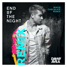 End Of The Night (White Chocolate Remix)