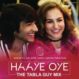 Haaye Oye (The Tabla Guy Mix)