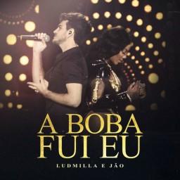 A Boba Fui Eu (Participação Especial De Jão) (Ao vivo)