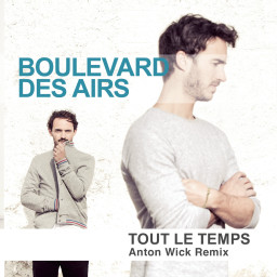 Tout le temps (Anton Wick Remix)