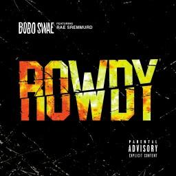 Rowdy (feat. Rae Sremmurd)