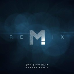 Darts In The Dark (FTampa Remix)