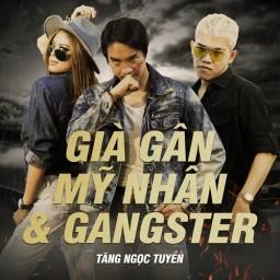 Già Gân, Mỹ Nhân & Gangster