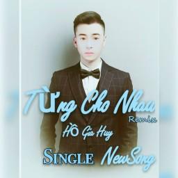 Từng Cho Nhau (Remix)