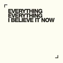 I Believe It Now