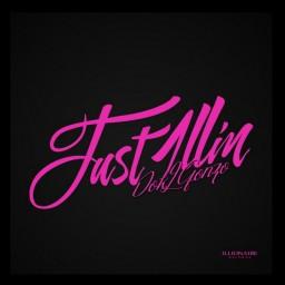 Just 1llin'