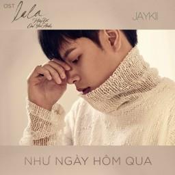 Như Ngày Hôm Qua (OST Lala - Hãy Để Em Yêu Anh)