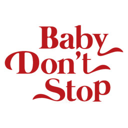 Baby Don't Stop