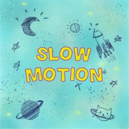 Slow Motion (Inst.)