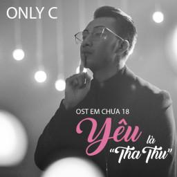 Yêu Là Tha Thu (Em Chưa 18 OST)
