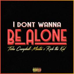 Don't Wanna Be Alone