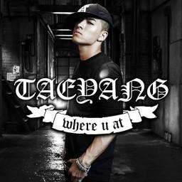 Where U At -Taeyang Feat. Teddy