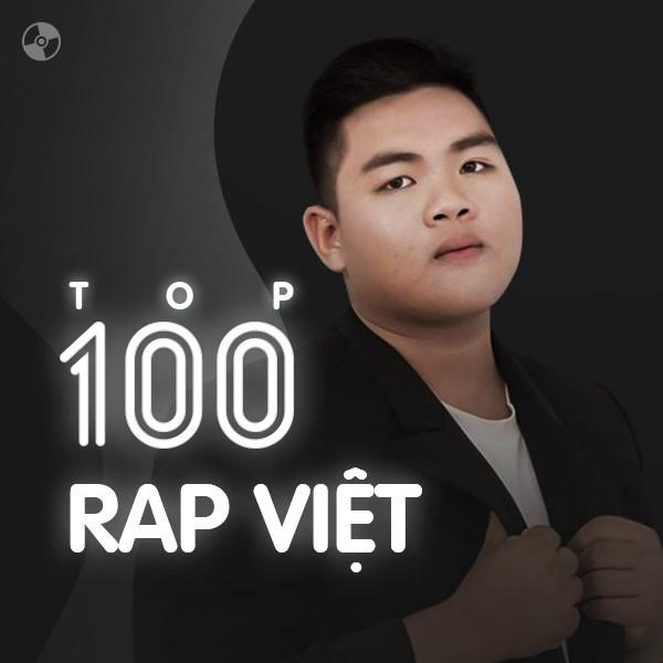 Top 100 Nhạc Rap Việt Nam Hay Nhất