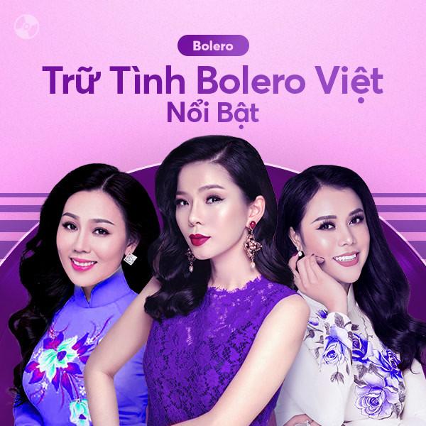 Các Ca Khúc Trữ Tình Bolero Việt Nổi Bật