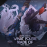 What You're Made Of (feat. Kiesza) [From
