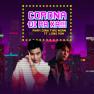 Corona Đi Ra Xa!!!
