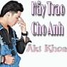 Hãy Trao Cho Anh