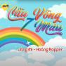 Cầu Vồng Bảy Màu - Hoàng Rapper, Jang Mi