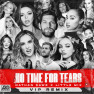 No Time For Tears (VIP Remix)